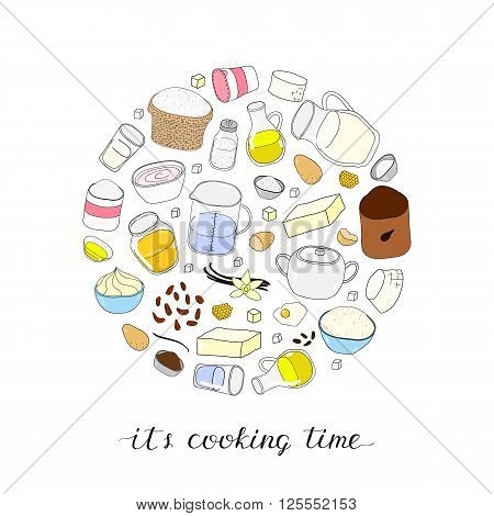 Hand drawn colored baking ingredients in circle shape. Flour, milk, butter, yogurt, cooking oil, sugar, cream, eggs, cocoa, water, honey, vanilla, salt, powder, raisin. Lettering it's cooking time.