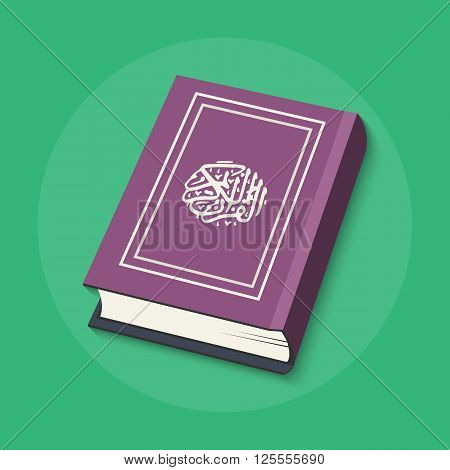 Vector illustration of Islamic Book Quran with arabic calligraphy that means Al-Quran the Holy Quran. Islamic Book Holy Quran in flat style. Holy Quran flat icon for your design