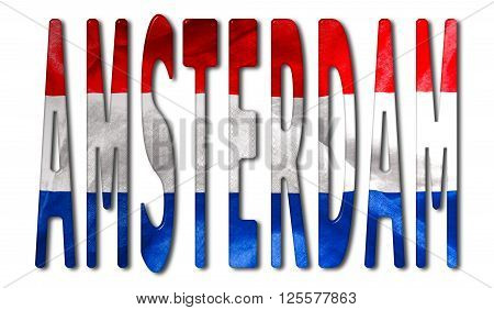 Amsterdam word with a bevelled Netherlands flag texture on an isolated white background with a clipping path with and without shadows