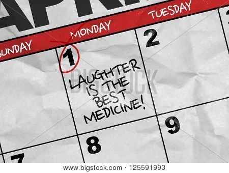 Concept image of a Calendar with the text: Laughter Is The Best Medicine