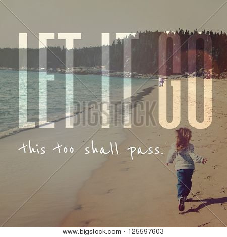 Inspirational Typographic Quote - Let it go this too shall pass