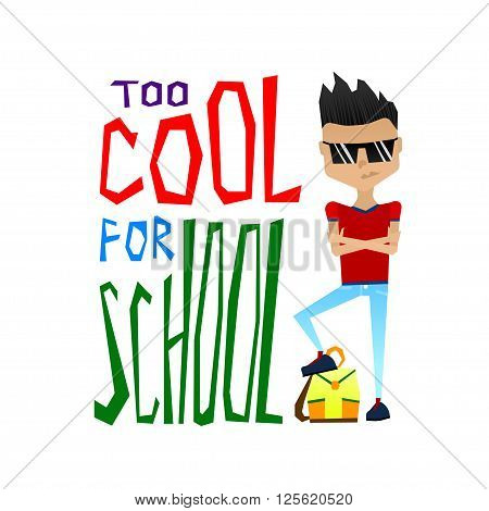 Cute Colorful Vector School Illustration with Cool School Boy and Colorful Too Cool for School Typography Lettering