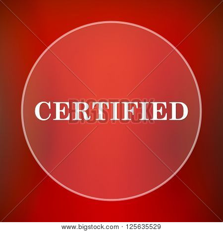 Certified icon. White translucent internet button on red background.