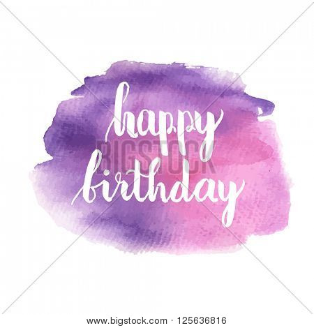 Greeting card for birthday with hand drawn violet splotch and text Happy Birthday on white background