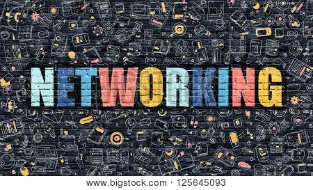 Networking Concept. Networking Drawn on Dark Wall. Networking in Multicolor Doodle Design. Networking Concept. Modern Illustration in Doodle Design Style of Networking. Networking Business Concept.