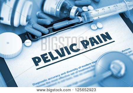 Pelvic Pain - Printed Diagnosis with Blurred Text. Pelvic Pain Diagnosis, Medical Concept. Composition of Medicaments. Pelvic Pain, Medical Concept with Selective Focus. 3D.
