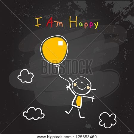 Positive affirmations for kids, motivational, inspirational concept vector illustration. I am happy text; typography. Chalk sketch on blackboard hand drawn doodle, scribble.