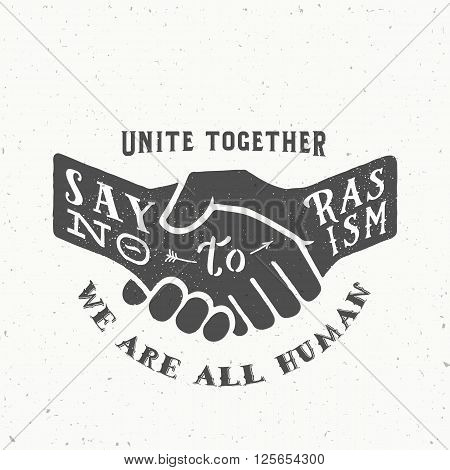 Say No to Racism Vintage Vector Handshake Silhouette with Retro Typography and Shabby Textures. Isolated.