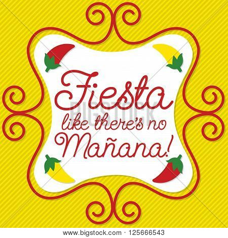 Curly sign Fiesta like there's no Mañana (Party like there's no tomorrow)  card in vector format.
