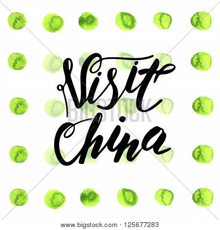 Cute hand drawn visit China postcard card cover with abstract green watercolor spots background. Visit China lettering quote for logo banner. Card about traveling tourism