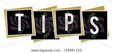 Tips text alphabets written over dark black background.