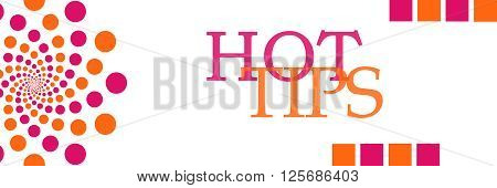 Hot Tips text written over pink background with orange dots.