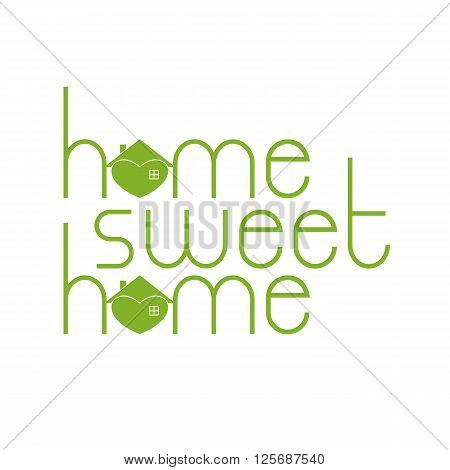 Home sweet home lettering with hearty house as letter o isolated on white background. Logo template. Design element