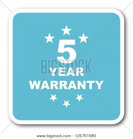 warranty guarantee 5 year blue square internet flat design icon