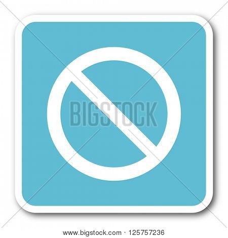 access denied blue square internet flat design icon