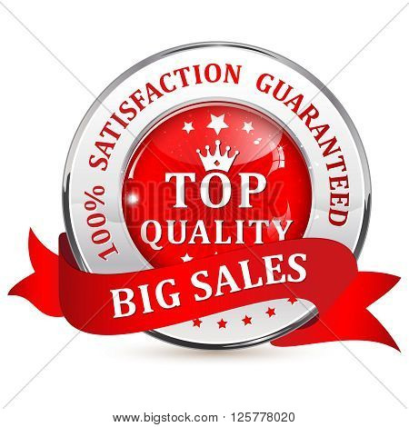 Big Sales. Satisfaction guaranteed. Top Quality. Metallic red glossy shiny icon / button with ribbon.