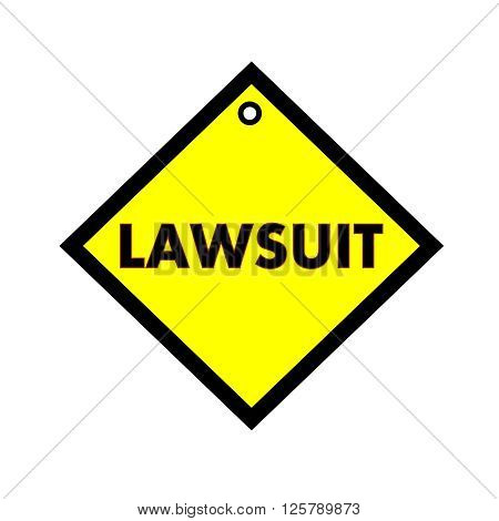 LAWSUIT black wording on quadrate yellow background