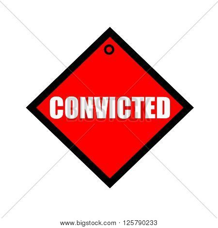 CONVICTED black wording on quadrate red background