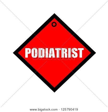 Podiatrist black wording on quadrate red background