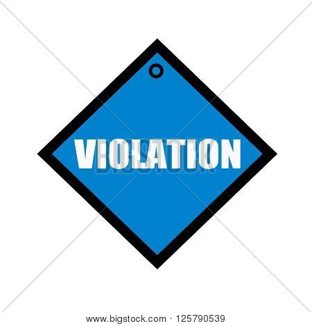 VIOLATION white wording on quadrate blue background
