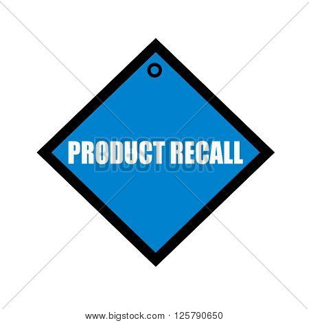 PRODUCT RECALL white wording on quadrate blue background