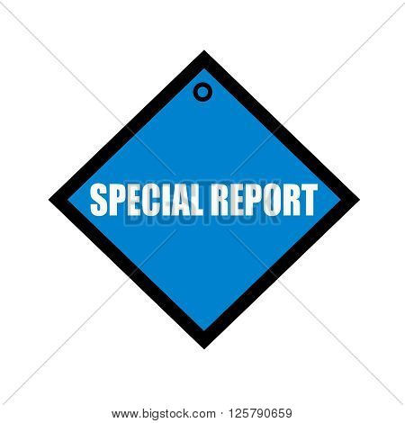 SPECIAL REPORT white wording on quadrate blue background