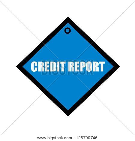 credit report white wording on quadrate blue background