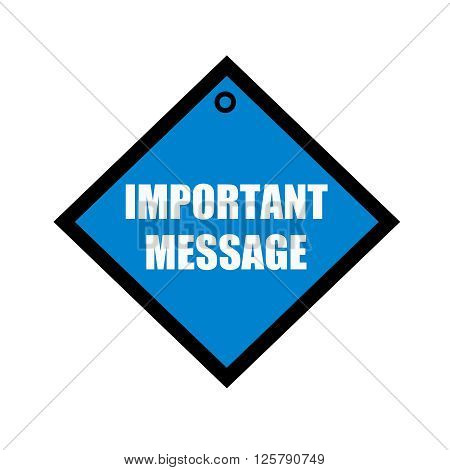 important message white wording on quadrate blue background
