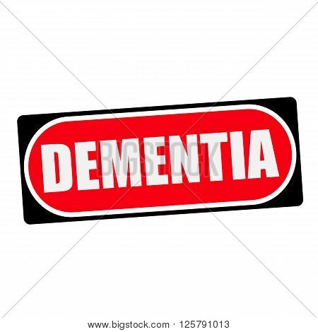 DEMENTIA white wording on red background black frame