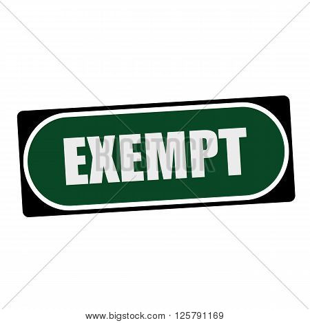 EXEMPT white wording on green background black frame