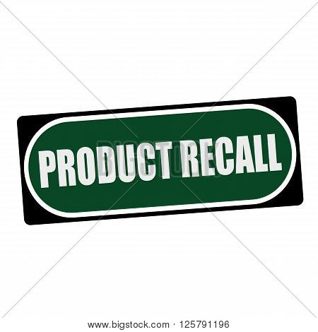 PRODUCT RECALL white wording on green background black frame