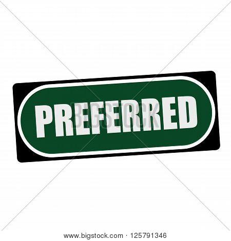 Preferred white wording on green background black frame