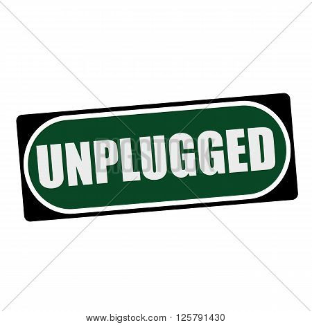 UNPLUGGED white wording on green background black frame