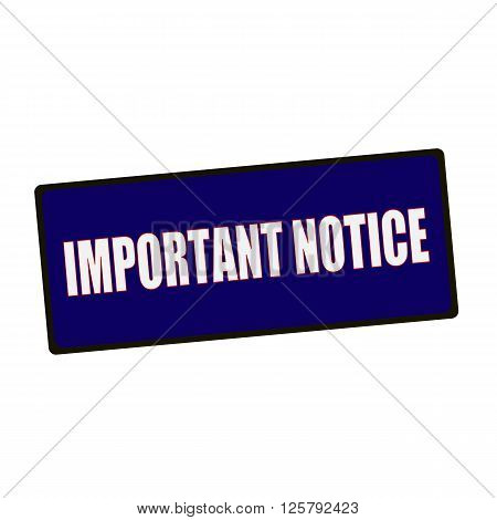 important notice wording on rectangular Green signs