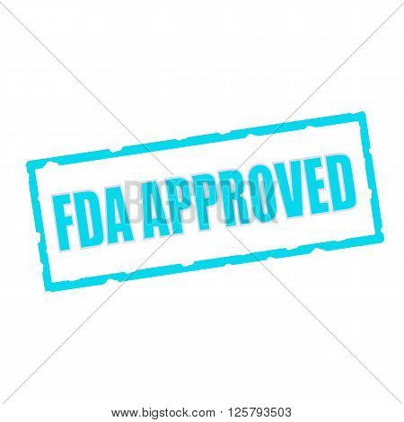 FDA Approved wording on chipped Blue rectangular signs