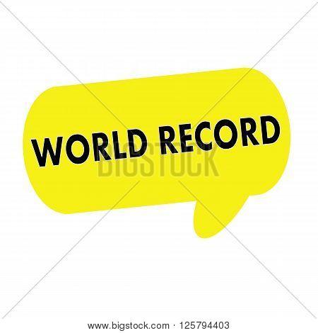WORLD RECORD wording on Speech bubbles yellow rectangular