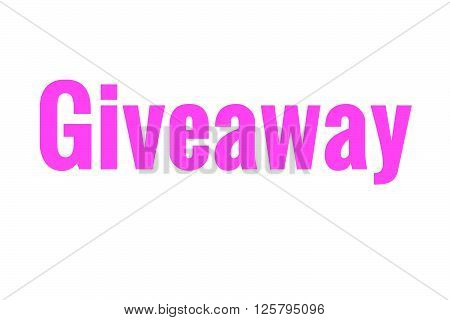 The word giveaway in pink. Great for bloggers or businesses.