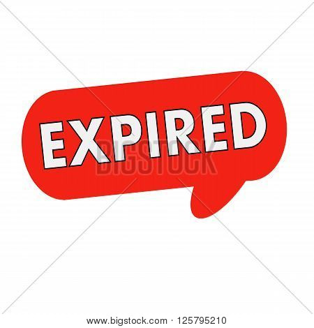 expired wording on Speech bubbles red cylinder