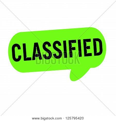 classified wording on Speech bubbles green cylinder