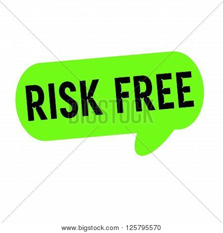 Risk free wording on Speech bubbles green cylinder