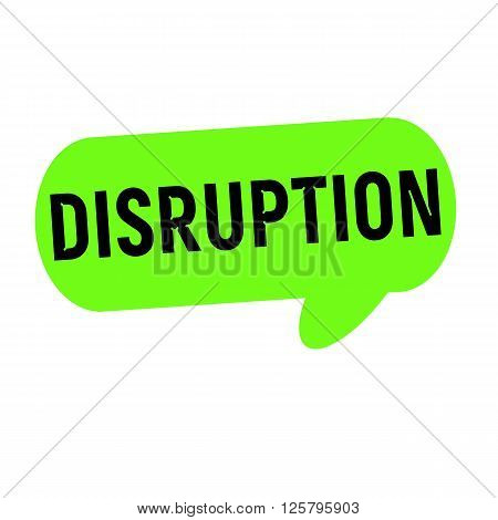 DISRUPTION wording on Speech bubbles green cylinder