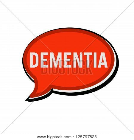 an images of DEMENTIA wording on red Speech bubbles