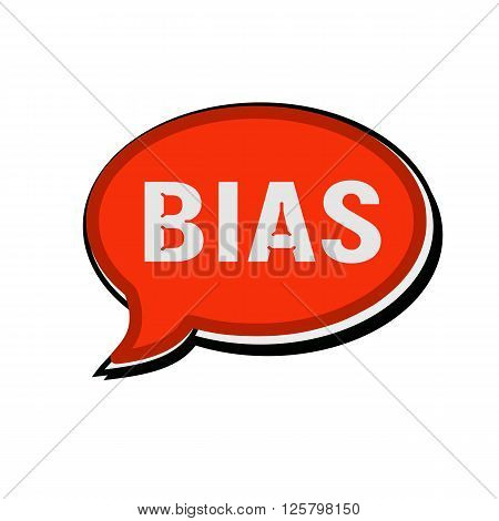 an images of BIAS wording on red Speech bubbles