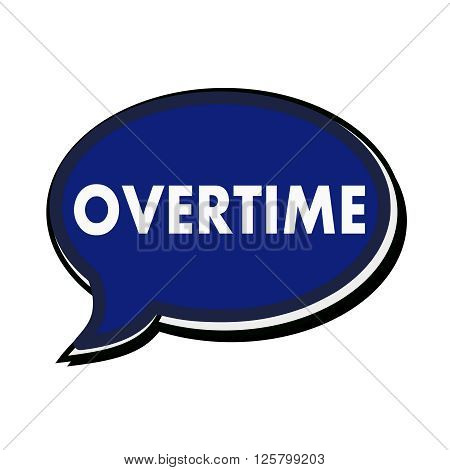 an images of Overtime wording on blue Speech bubbles