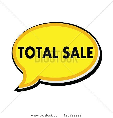 TOTAL SALE wording on yellow Speech bubbles