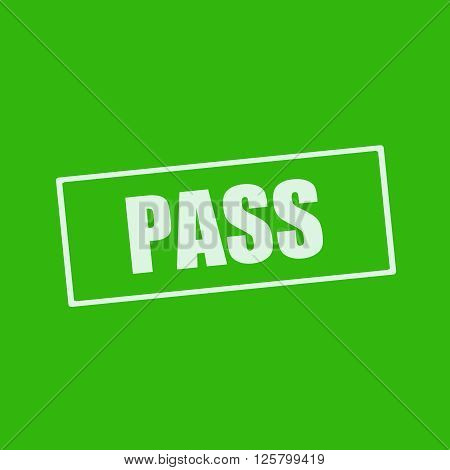pass white wording on rectangle green background
