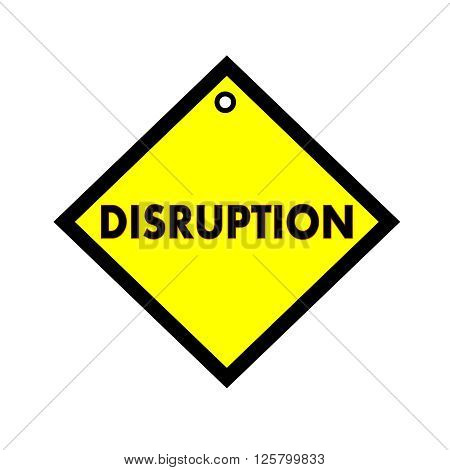 DISRUPTION black wording on quadrate yellow background