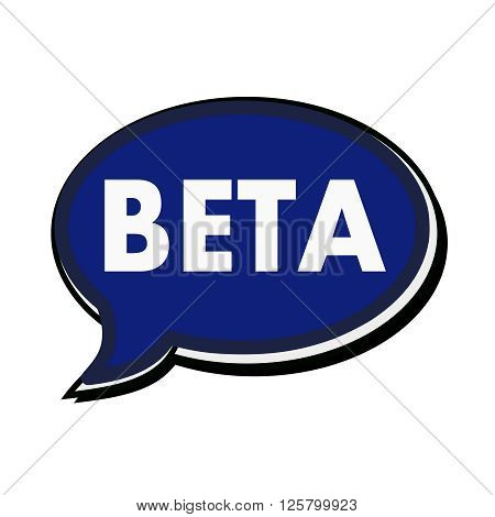 an images of BETA wording on blue Speech bubble.