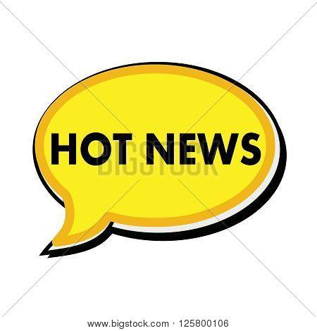 Hot news wording on yellow Speech bubbles