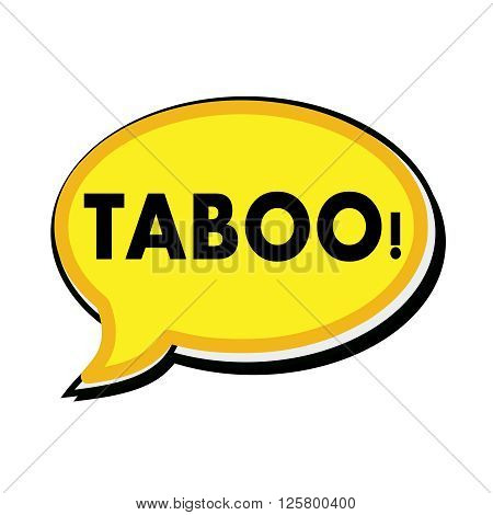 an images of taboo wording on yellow Speech bubbles